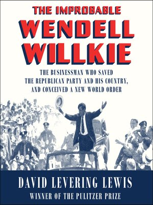 cover image of The Improbable Wendell Willkie
